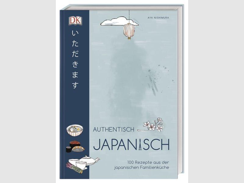 Authentisch japanisch - 100 Rezepte aus der japanischen Familienküche