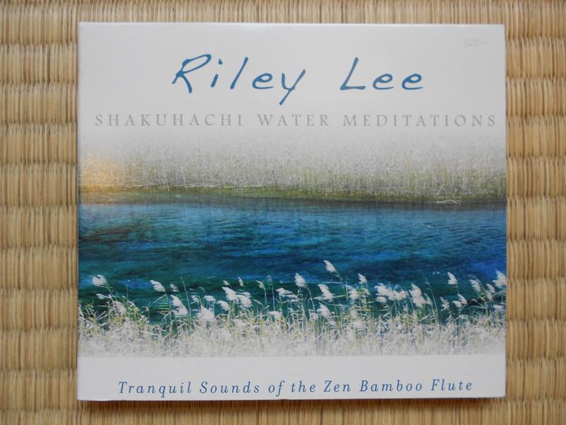 Riley Lee: Shakuhachi Water Meditations